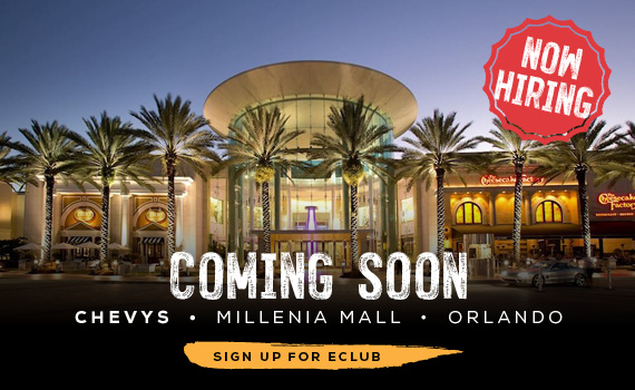 Banner: Coming Soon Chevys, Millenia Mall, Orlando FL, Hiring Now. Sign up for ECLUB